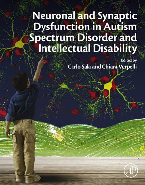 Neuronal and Synaptic Dysfunction in Autism Spectrum Disorder and Intellectual Disability