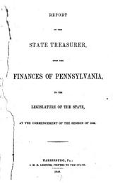 Report of the State Treasurer Upon the Finances of Pennsylvania to the Legislature of the State ...