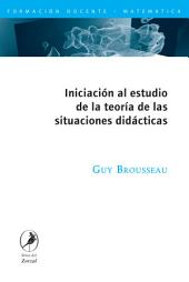 Iniciación al estudio de la teoría de las situaciones didácticas/ Introduction to study the theory of didactic situations: Didactico/ Didactic to Algebra Study