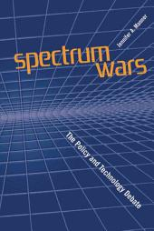 Spectrum Wars: The Policy and Technology Debate