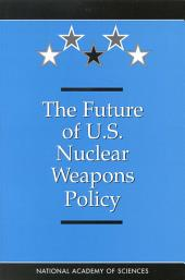The Future of U.S. Nuclear Weapons Policy