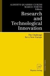 Research and Technological Innovation: The Challenge for a New Europe