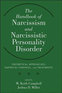 The Handbook of Narcissism and Narcissistic Personality Disorder Book