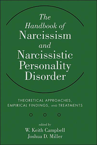 The Handbook of Narcissism and Narcissistic Personality Disorder Pdf Book