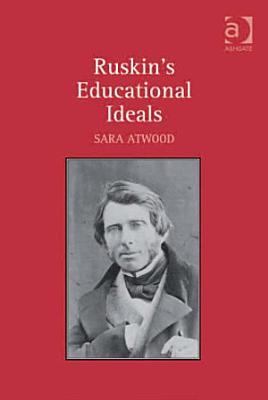 Ruskin s Educational Ideals PDF