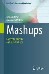 Mashups: Concepts, Models and Architectures