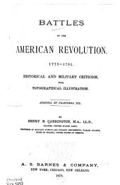 Battles of the American Revolution. 1775-1781: Historical and Military Criticism, with Topographical Illustration ...