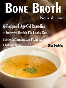 Bone Broth Nourishment Book