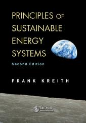 Principles of Sustainable Energy Systems, Second Edition: Edition 2