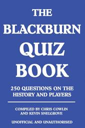 The Blackburn Quiz Book: 250 Questions on the History and Players
