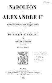 Napoléon et Alexandre Ier: L'alliance russe sous le premier empire ..., Volume1