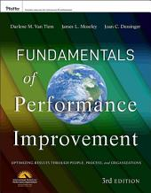 Fundamentals of Performance Improvement: Optimizing Results through People, Process, and Organizations, Edition 3