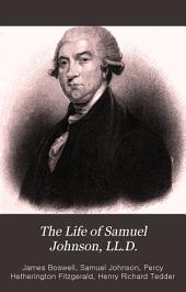 The Life of Samuel Johnson, LL. D.: Together with The Journal of a Tour to the Hebrides, Volume 2