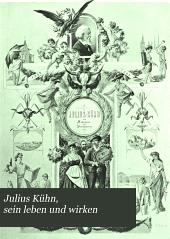 Julius Kühn: sein Leben und Wirken, Festschrift zum 80. Geburtstag am 23. Oktober 1905