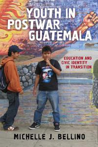 Youth in Postwar Guatemala PDF