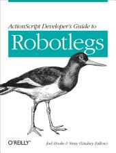 ActionScript Developer's Guide to Robotlegs: Building Flexible Rich Internet Applications