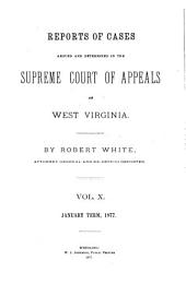 Reports of Cases Argued and Determined in the Supreme Court of Appeals of West Virginia: Volume 10