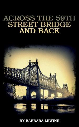Across the 59th Street Bridge and Back