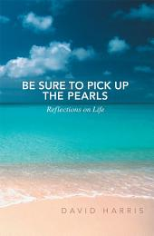 Be Sure to Pick up the Pearls: Reflections on Life