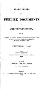 State Papers and Publick Documents of the United States from the Accession of George Washington to the Presidency: 1794-1797