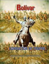 Bolivar, conductor de tropas