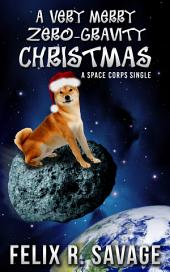 A Very Merry Zero-Gravity Christmas (Sol System Renegades): A short Christmas science fiction story in the Sol System Renegades series