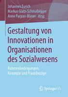 Gestaltung von Innovationen in Organisationen des Sozialwesens PDF