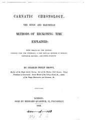 Carnatic chronology, the Hindu and Mahomedan methods of reckoning time explained