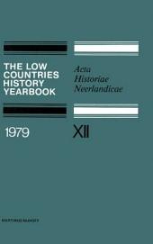 The Low Countries History Yearbook 1979: Acta Historiae Neerlandicae