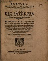 Disp. de fidei certitudine in peccatorum remissione, contra dubitationem Pontificiam