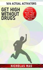 Get High Without Drugs: 1614 Actual Activators