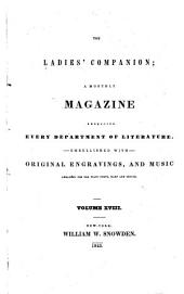 The Ladies' Companion: A Monthly Magazine, Devoted to Literature and the Fine Arts, Volume 18