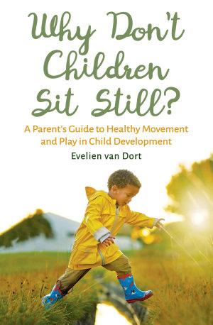 Why Don t Children Sit Still