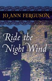 Ride the Night Wind: A Novel