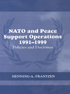 NATO and Peace Support Operations  1991 1999 PDF