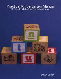Practical Kindergarten Manual  28 Tips To Make The Transition Easier
