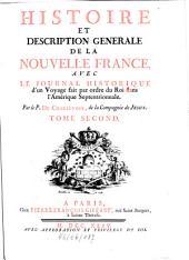 Histoire et description générale de la Nouvelle France, avec le journal historique d'un voyage fait par ordre du Roi dans l'Amérique septentrionale: livres VII-XII
