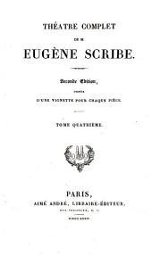 Théàtre complet de M. Eugène Scribe: Volume4