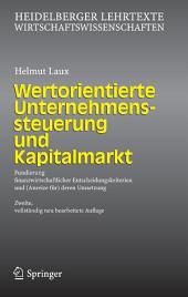 Wertorientierte Unternehmenssteuerung und Kapitalmarkt: Fundierung finanzwirtschaftlicher Entscheidungskriterien und (Anreize für) deren Umsetzung, Ausgabe 2