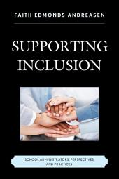 Supporting Inclusion: School Administrators' Perspectives and Practices