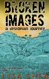Broken Images - A Dystopian Journey