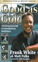 Good as Gold  Techniques for Fundamental Baseball PDF