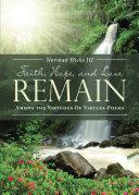 FAITH, HOPE, AND LOVE REMAIN
