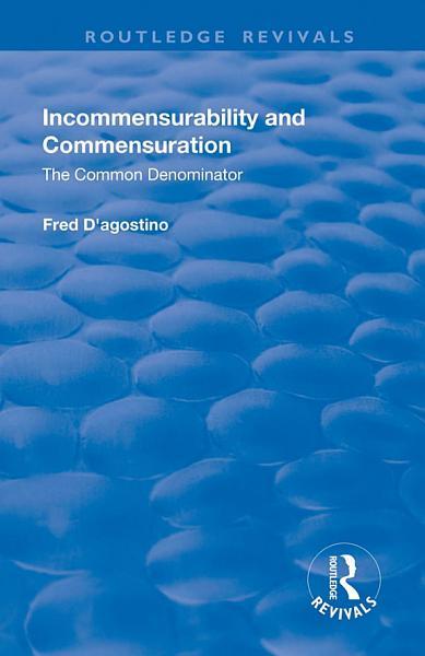 Incommensurability and Commensuration  The Common Denominator