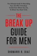 The Break Up Guide for Men
