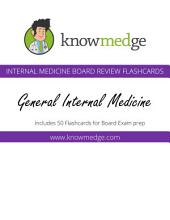 Knowmedge Internal Medicine Flashcards - General Internal Medicine