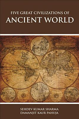 Five Great Civilizations of Ancient World