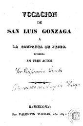 Vocacion de San Luis Gonzaga a la Compañia de Jesus: dividida en tres actos