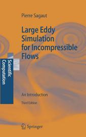 Large Eddy Simulation for Incompressible Flows: An Introduction, Edition 3