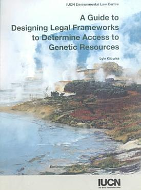 A Guide to Designing Legal Frameworks to Determine Access to Genetic Resources PDF